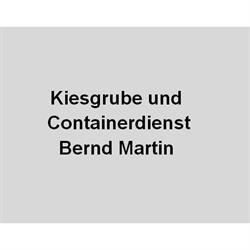 Kiesgrube und Containerdienst Bernd Martin