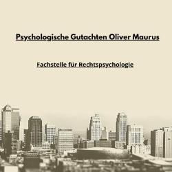 Psychologische Gutachten Oliver Maurus