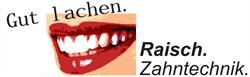Raisch Zahntechnik GmbH Dentallabor