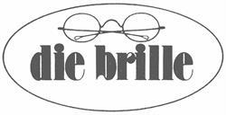Die Brille Staatl. Geprüfte Augenoptikerin und Augenoptikermeisterin