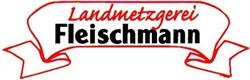 Fleischmann Landmetzgerei